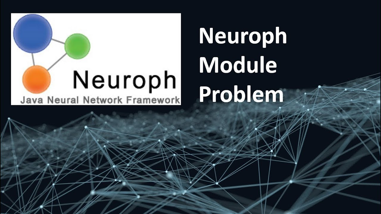 Solving Neuroph Module Issue