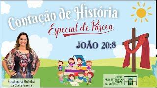 Contação de História Especial de Páscoa- Missionária Simônica Ferreira (João 20:8) - 11/04/2020