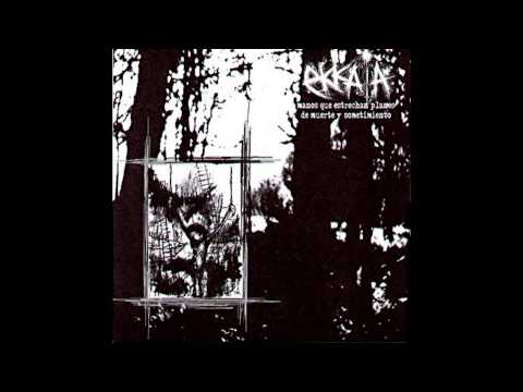 Ekkaia - Manos que estrechan planes de muerte y sometimiento (Full Album)