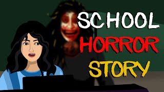 School Horror Stories || Summer Holidays Horror stories || Scary Stories in Hindi