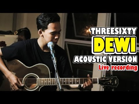 THREESIXTY - DEWI AKUSTIK VERSION COVER BY. HENDRI SAPUTRA