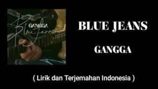 Download Blue Jeans - Gangga Kusuma || Lirik dan Terjemahan Indonesia | Lyric | Sub Indo