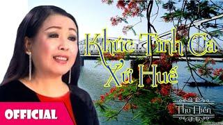 Khúc Tình Ca Xứ Huế - NSND Thu Hiền [Official MV]
