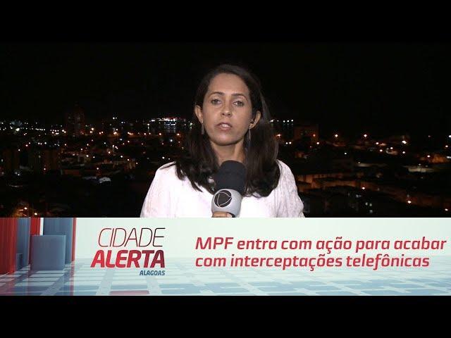 MPF entra com ação para acabar com interceptações telefônicas consideradas ilegais