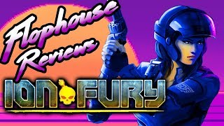 Ion Fury - Flophouse Reviews