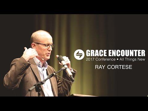 Grace Encounter 2017 - We Are Chosen - Ray Cortese