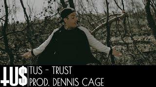 Tus - TrUSt Prod. Dennis Cage -  Clip