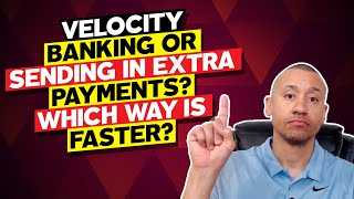 Velocity Banking Vs Sending In Extra Payments | Which Is The Faster Way To Pay Off A Mortgage?