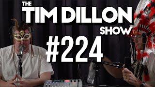 #224 - American Chainsaw Massacre | The Tim Dillon Show