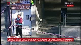 Una banda de chilenos intentó asaltar un banco: los atraparon