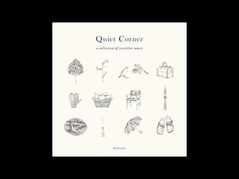 Various Artists - Quiet Corner, a collection of sensitive music (2014)