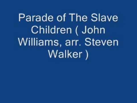 Parade of the Slave Children  ( John Williams,arr Steven Walker )