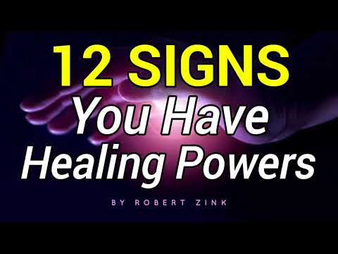 12 Signs You Have Healing Powers - BECOME A HEALER NOW!