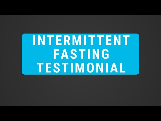 Intermittent Fasting Testimonial