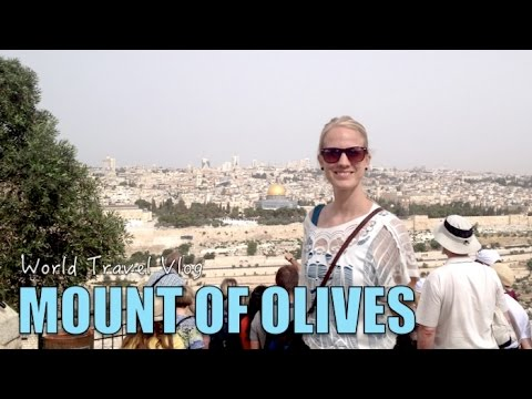 JERUSALEM: Mount of Olives Israel | World Travel Vlog