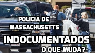 Massachusetts Autoriza Policia Prender Indocumentados?? nos EUA