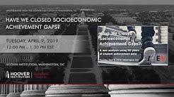 Have We Closed Socioeconomic Achievement Gaps?