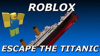 Roblox - Escape the Titanic with Nicholasb0921 and Slappy733