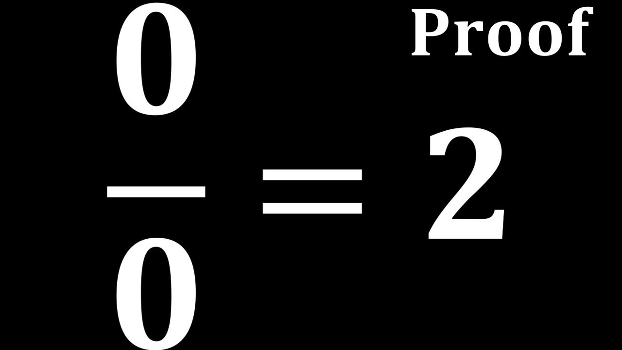 Proof That 0 0 2 Proof That 0 By 0 Equal To 2 Youtube