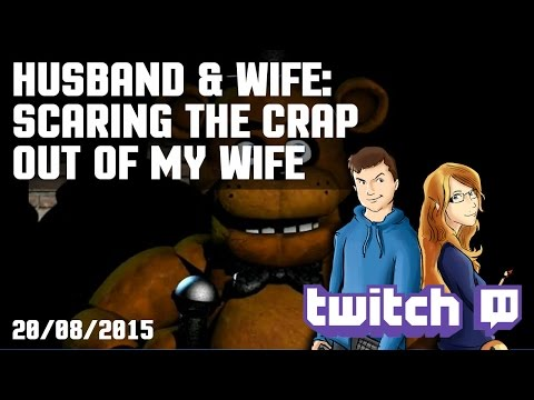 Twitch live stream: Scaring the crap out of my wife - Think she might divorce me after this