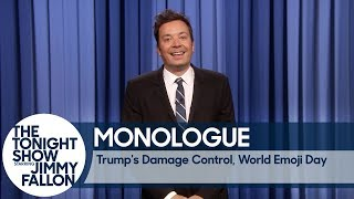 Trump's Damage Control, World Emoji Day - Monologue