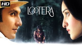 Lootera 2013 - Romantic Movie | Ranveer Singh, Sonakshi Sinha, Vikrant Massey.