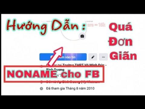 Hướng Dẫn Làm Facebook Noname(Không Tên)Not Cptg 2020 Cực Chất-Văn Huy Official