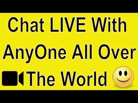How to Chat Live With AnyOne All Over The World