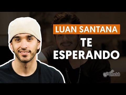 Te Esperando - Luan Santana  de violão simplificada