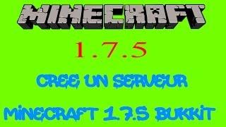 Comment crée un serveur minecraft 1.7.5 BUKKIT [NEW]