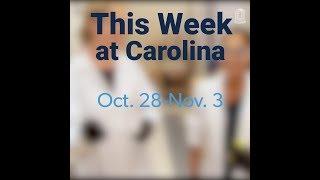 This Week at Carolina | Oct. 28-Nov. 3