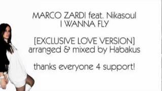 MARCO ZARDI feat. Nikasoul - I WANNA FLY [EXCLUSIVE LOVE VERSION]