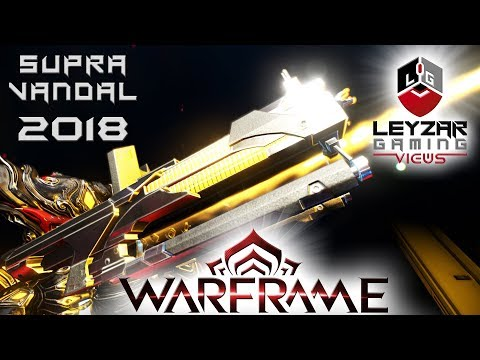 Supra Vandal Build 2018 (Guide) - The Overwhelming Force (Warframe Gameplay)