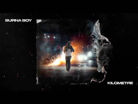 Burna Boy - Kilometre [Official Audio]