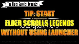 [Tip] Start Elder Scrolls Legends directly without going through Bethesda.net Launcher