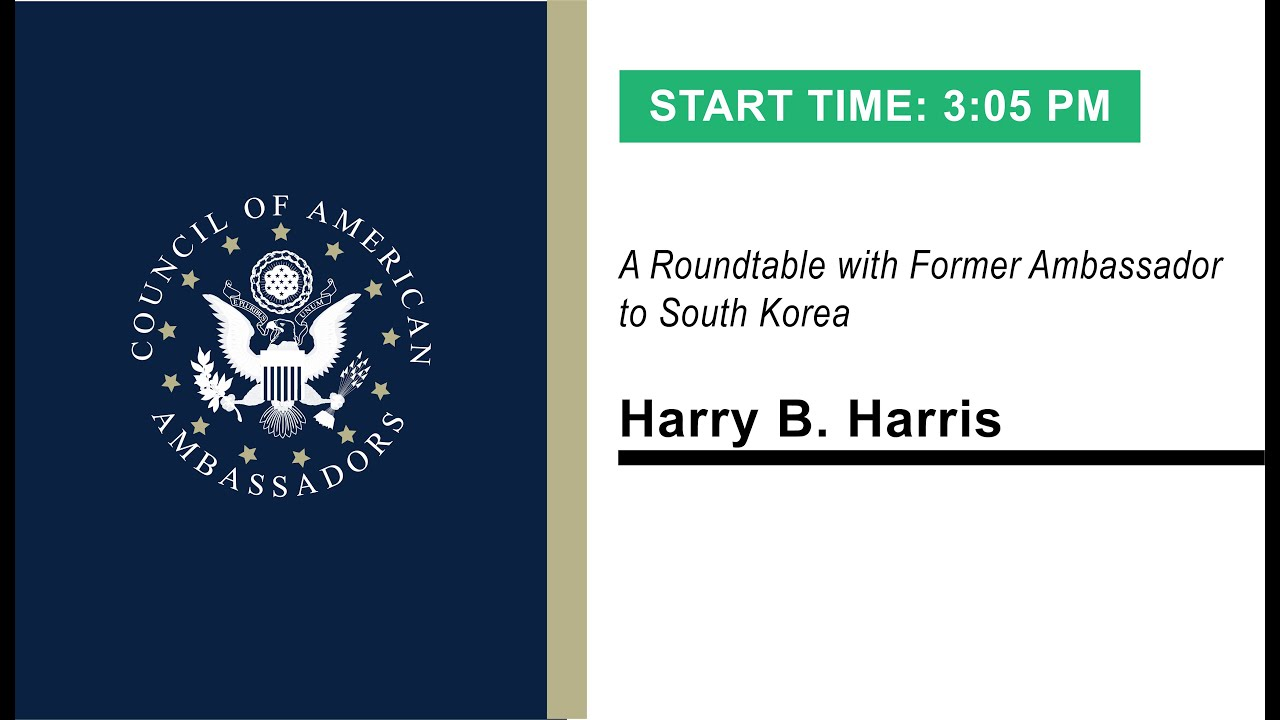 Idealism Rooted in Realism - The U.S.-South Korea Alliance: Roundtable with Ambassador Harry Harris