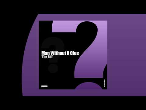 Man Without A Clue - The Riff [Clueless]
