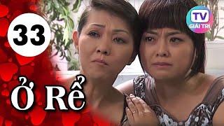 Ở Rể - Tập 33 | Phim Hay Việt Nam 2019