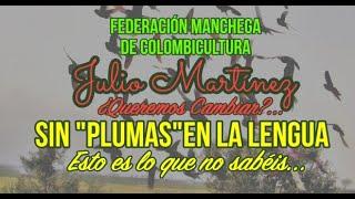 """Colombicultura. Toda la verdad... JULIO MARTÍNEZ. Sin """"Plumas"""" en la lengua💪💪"""