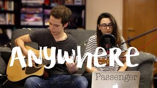 Anywhere (Passenger) - Acoustic live cover