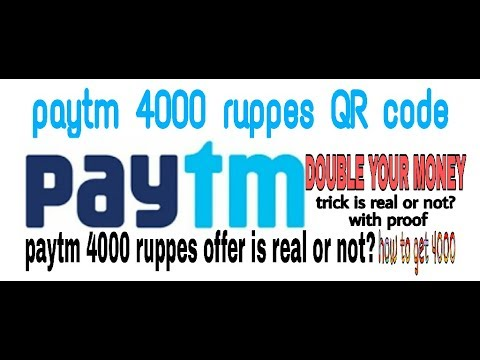 HOW TO GET PAYTM QR CODE OF 4000? PAYTM MONEY DOUBLE TRICK? WATCH TILL END