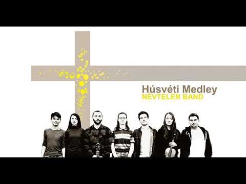 Névtelen Band - Húsvéti Medley