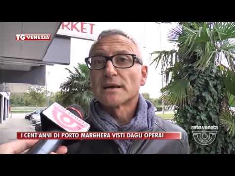 TG VENEZIA (05/10/2016) - I CENT'ANNI DI PORTO MARGHERA VISTI DAGLI OPERAI
