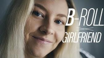 B ROLL x GIRLFRIEND | FILMING CINEMATIC B ROLL #2