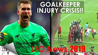 GOALKEEPER INJURY CRISIS | LFC NEWS 2019
