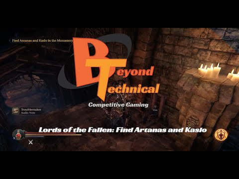 Beyond Technical: Find Antanas and Kaslo - Lords of the Fallen