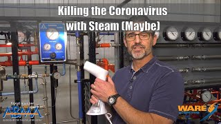 Possibly Killing the Coronavirus with Steam - Steam Culture