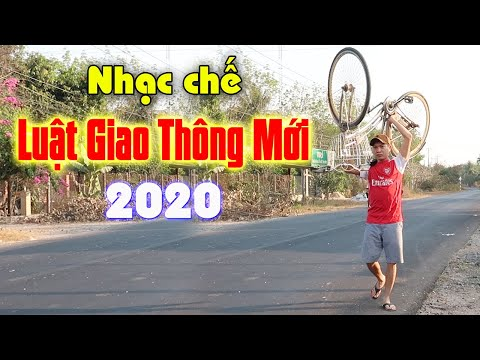 [Nhạc chế] LUẬT GIAO THÔNG MỚI 2020