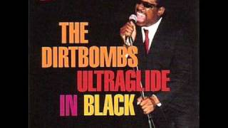 Underdog - The Dirtbombs
