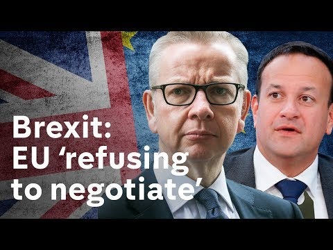 Gove says EU 'refusing to negotiate' on Brexit